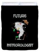 Funny Future Meteorologist Tornado Hurricane Duvet Cover