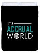 Funny Its Accrual World Accountants Cpa Duvet Cover