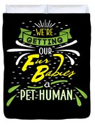 Funny Pregnancy Were Getting Our Fur Babies Duvet Cover