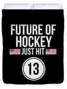Future Of Ice Hockey Just Hit 13 Teenager Teens Duvet Cover
