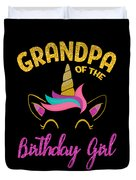 Grandpa Of The Unicorn Birthday Girl Duvet Cover