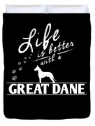 Great Dane Design Life Is Better With A Great Dane Paws Duvet Cover