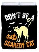 Halloween Shirt Dont Be A Scaredy Cat Pumpkin Tee Gift Duvet Cover