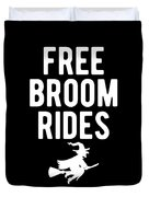 Halloween Shirt Free Broom Rides Witch Gift Tee Duvet Cover