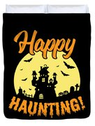 Halloween Shirt Happy Haunting Scary Tee Gift Duvet Cover