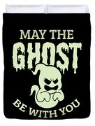 Halloween Shirt May The Ghost Be With You Gift Tee Duvet Cover