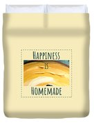 Happiness Is Homemade #3 Duvet Cover