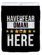 Have No Fear The Omani Is Here Duvet Cover