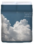 He Is No Fool Who Gives Up What He Cannot Keep To Gain What He Cannot Lose Duvet Cover
