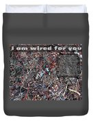 I Am Wired For You Duvet Cover