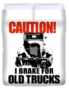 I Brake For Old Trucks Duvet Cover by David King