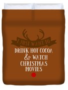 I Just Want To Drink Hot Cocoa And Watch Christmas Movies Duvet Cover