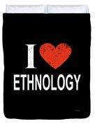 I Love Ethnology Duvet Cover