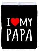 I Love My Papa Duvet Cover