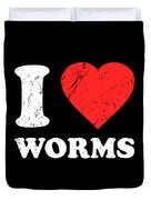 I Love Worms Duvet Cover
