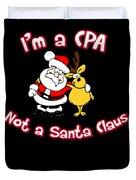Im A Cpa Not A Santa Claus Duvet Cover