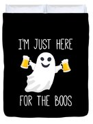 Im Just Here For The Boos Funny Halloween Duvet Cover