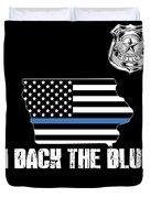 Iowa Police Appreciation Thin Blue Line I Back The Blue Duvet Cover