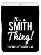 Its A Smith Thing You Wouldnt Understand Duvet Cover