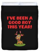 Ive Been A Good Boy This Year Duvet Cover