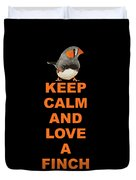 keep calm and love Finch Duvet Cover
