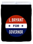 L Bryant For Governor 2018 Duvet Cover