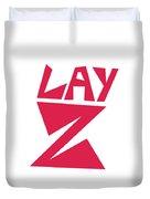 Lay Z Duvet Cover