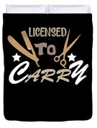 Licensed To Carry Hairstylist Hairdresser Scissors Duvet Cover