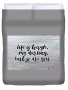 Life Is Tough #paintingbackground #inspirational Duvet Cover