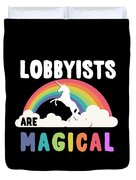 Lobbyists Are Magical Duvet Cover