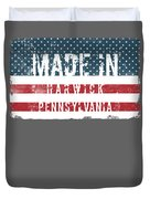 Made In Harwick, Pennsylvania Duvet Cover