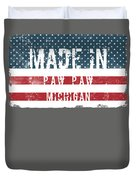 Made In Paw Paw, Michigan Duvet Cover