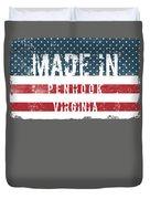Made In Penhook, Virginia Duvet Cover