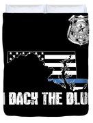 Maryland Police Appreciation Thin Blue Line I Back The Blue Duvet Cover