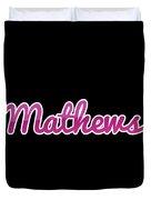 Mathews #mathews Duvet Cover
