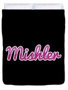 Mishler #mishler Duvet Cover