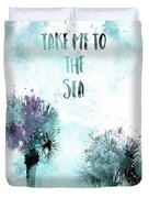 Modern Art Take Me To The Sea - Jazzy Watercolor Duvet Cover