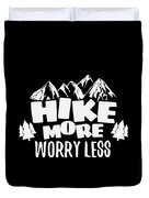 Mountains Shirt Hike More Worry Less Gift Tee Duvet Cover