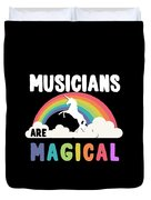 Musicians Are Magical Duvet Cover
