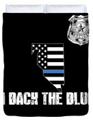 Nevada Police Appreciation Thin Blue Line I Back The Blue Duvet Cover