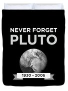 Never Forget Pluto Planet 19302006 Universe Duvet Cover