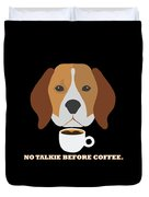 No Talkie Before Coffee Pet Funny Cute Caffeine Dog Lovers Tee Duvet Cover