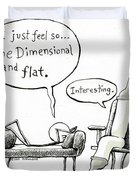 One Dimensional Feeling Duvet Cover