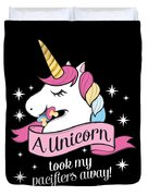 Pacifier Fairy Gift Idea Unicorn Took My Paci Away Duvet Cover