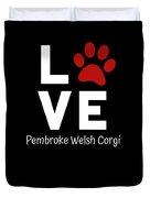 Paw Love Pembroker Welsh Corgi Duvet Cover