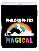 Philosophers Are Magical Duvet Cover