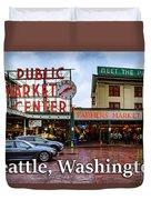 Pikes Place Public Market Center Seattle Washington Duvet Cover