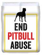 Pit Bull End Pitbull Abuse Dark American Bully Gift Dark Duvet Cover