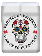 Plotter Or Pantser - What's Your Poison? Duvet Cover