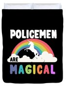 Policemen Are Magical Duvet Cover